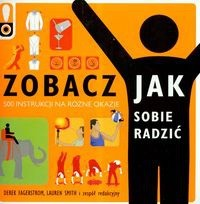 Okładka książki Zobacz jak sobie radzić. 500 instrukcji na różne okazje