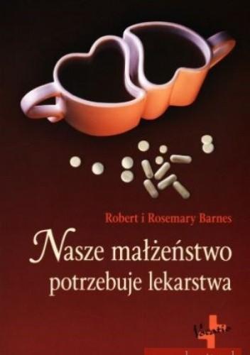 Okładka książki Nasze małżeństwo potrzebuje lekarstwa