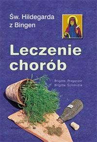 Okładka książki św. Hildegarda z Bingen. Leczenie chorób