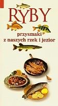 Okładka książki Ryby. Przysmaki z naszych rzek i jezior