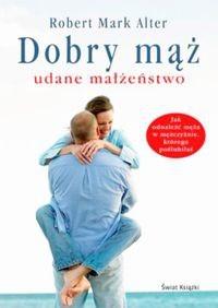 Okładka książki Dobry mąż, udane małżeństwo
