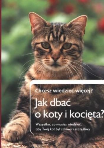Okładka książki Jak dbać o koty i kocięta
