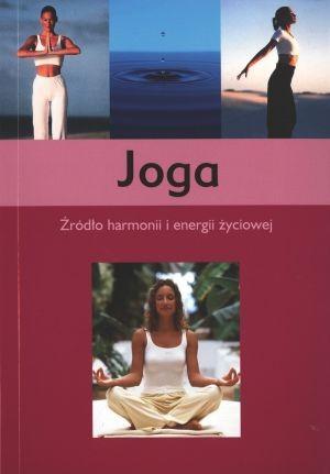 Okładka książki Joga. Źródło harmonii i energii życiowej