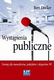 Okładka książki Wystąpienia publiczne. Trening dla menedżerów, polityków i ekspertów PR