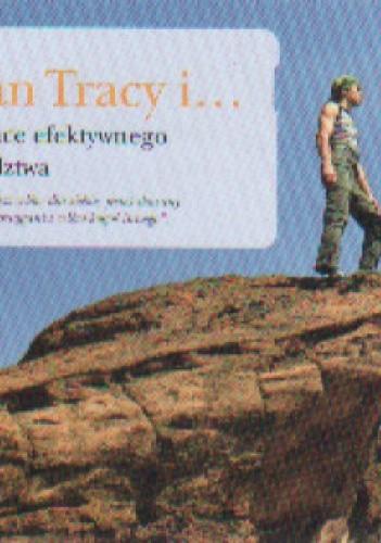 Okładka książki Brian Tracy i Tajemnice efektywnego przywództwa