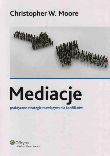 Okładka książki Mediacje. Praktyczne strategie rozwiązywania konfliktów