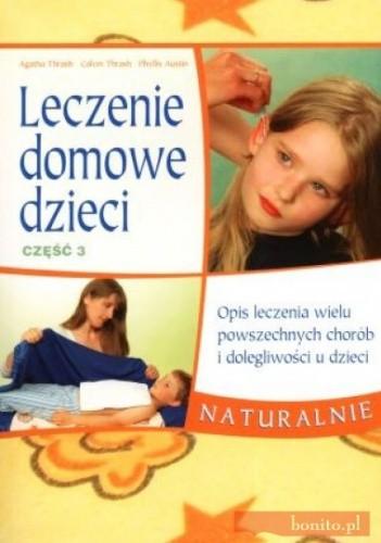 Okładka książki Leczenie domowe dzieci. Część 3