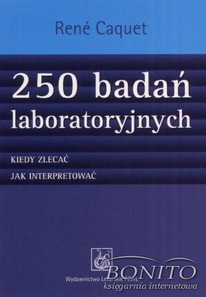 Okładka książki 250 badań laboratoryjnych. Kiedy zlecać, jak interpretować