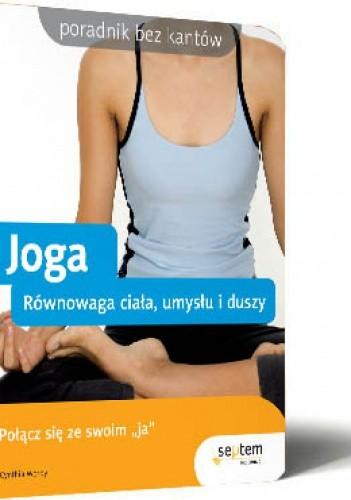 Okładka książki Joga. Równowaga ciała, umysłu i duszy