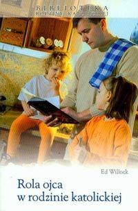 Okładka książki Rola ojca w rodzinie katolickiej
