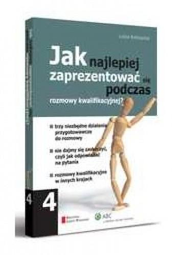 Okładka książki Jak najlepiej zaprezentować się podczas rozmowy kwalifikacyjnej?