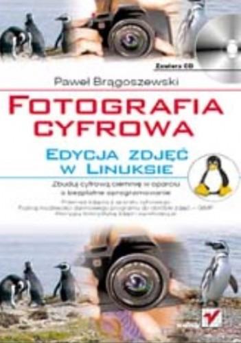 Okładka książki Fotografia cyfrowa. Edycja zdjęć w Linuksie