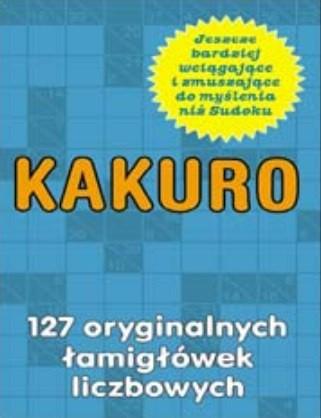 Okładka książki Kakuro. 127 oryginalnych łamigłówek liczbowych