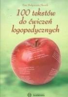 100 tekstów do ćwiczeń logopedycznych