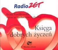 Okładka książki Księga dobrych życzeń. Radio Zet
