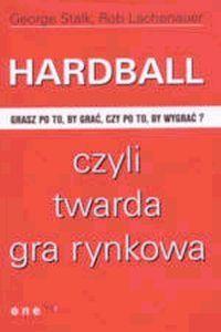 Okładka książki Hardball, czyli twarda gra rynkowa