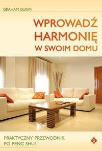 Okładka książki Wprowadź harmonię w swoim domu