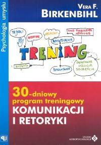 Okładka książki 30-dniowy program treningowy komunikacji i retoryki