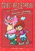 Okładka książki Dzieci bez stresu Tom 1 W cudownej krainie fantazji