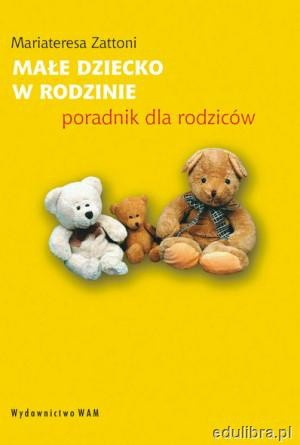 Okładka książki Małe dziecko w rodzinie. Poradnik dla rodziców