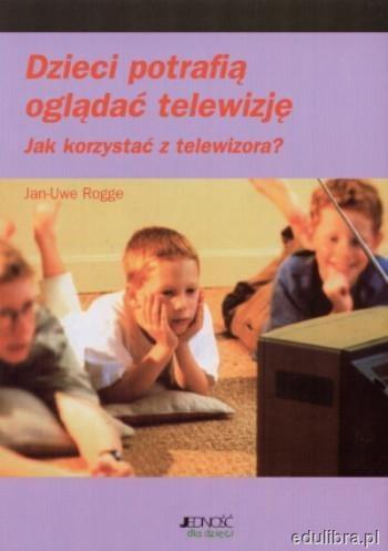 Okładka książki Dzieci potrafią oglądać telewizję