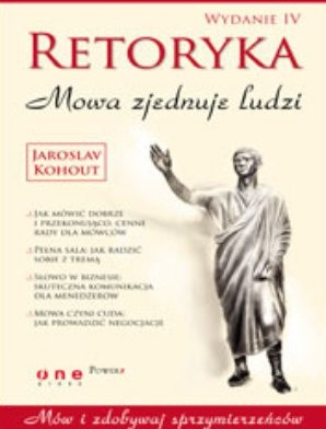 Okładka książki Retoryka. Mowa zjednuje ludzi. Wydanie IV