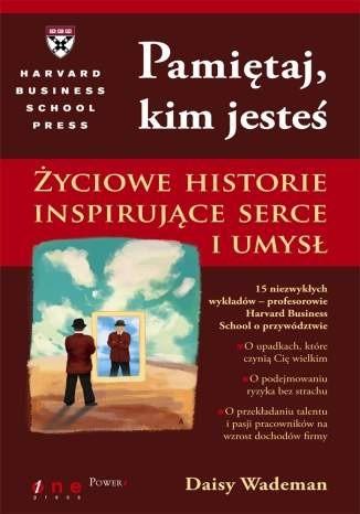 Okładka książki Pamiętaj kim jesteś Życiowe historie