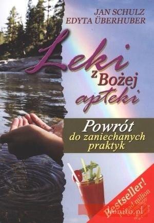 Okładka książki Leki z Bożej apteki. Powrót do zaniechanych praktyk