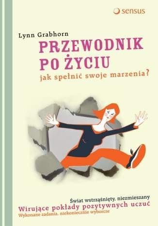 Okładka książki Przewodnik po życiu. Jak spełnić swoje marzenia