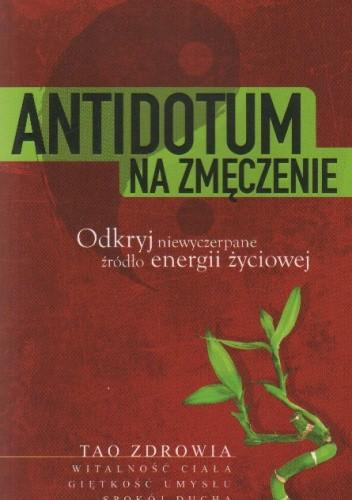 Okładka książki Antidotum na zmęczenie. Odkryj niewyczerpane źródło energii życiowej