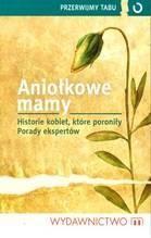 Okładka książki Aniołkowe mamy Historie kobiet, które poroniły Porady ekspertów