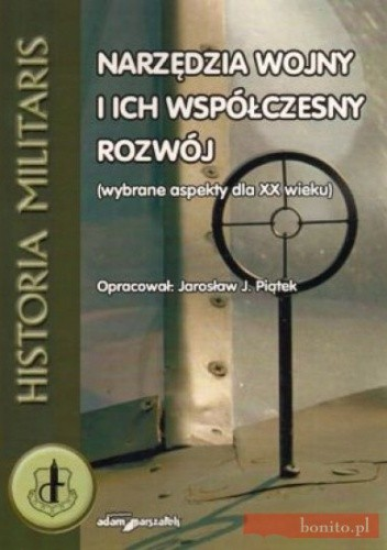 Okładka książki Narzędzia wojny i ich współczesny rozwój (wybrane aspekty dla XX wieku)