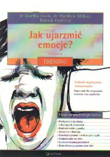 Okładka książki Jak ujarzmić emocje? Trening. Wydanie III