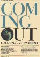 Coming out.  Co ukrywać, a o czym mówić