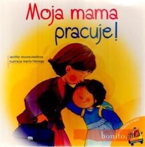 Okładka książki Moja Mama Pracuje!