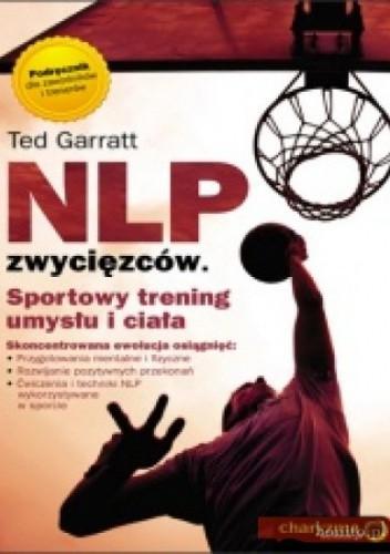 Okładka książki Nlp Zwycięzców. Sportowy Trening Umysłu I Ciała