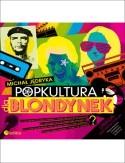 Okładka książki Popkultura Dla Blondynek (Editio)