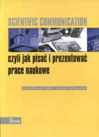 Okładka książki Scientific Communication czyli jak pisać i prezentować prace naukowe