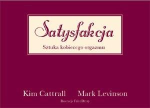 Okładka książki Satysfakcja. Sztuka kobiecego orgazmu
