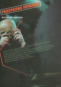 Okładka książki Przestrzenie fotografii. Antologia tekstów