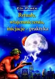 Okładka książki Rytuały, wtajemniczenia, inicjacje - praktyka