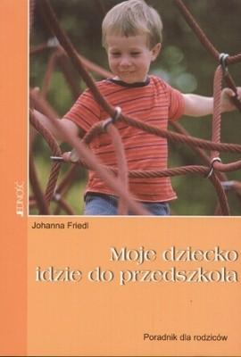 Okładka książki Moje dziecko idzie do przedszkola