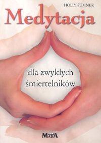 Okładka książki Medytacja dla zwyklych smiertelników