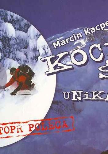 Okładka książki Kochaj śnieg, unikaj lawin