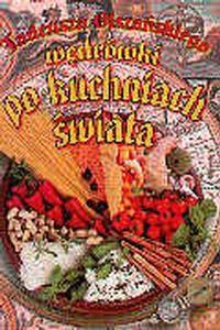 Okładka książki Wędrówki po kuchniach świata