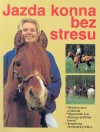 Okładka książki Jazda konna bez stresu