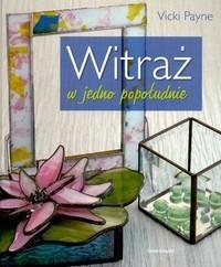 Okładka książki Witraż w jedno popołudnie