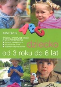 Okładka książki Dziecko od 3 roku do 6 lat