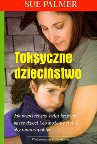 Okładka książki Toksyczne dzieciństwo