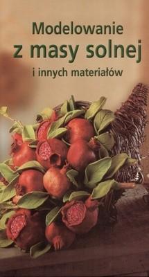 Okładka książki Modelowanie z masy solnej i innych materiałów